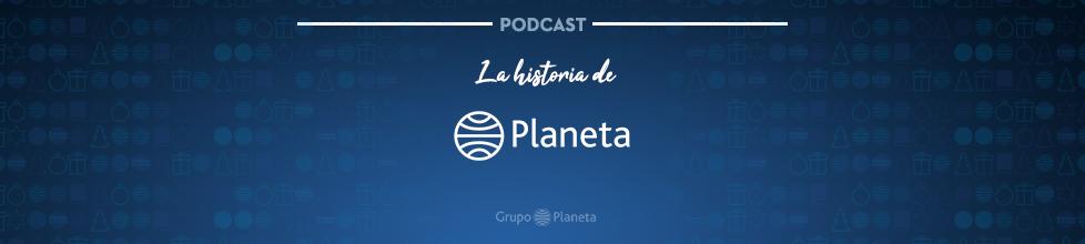 La historia de Editorial Planeta
